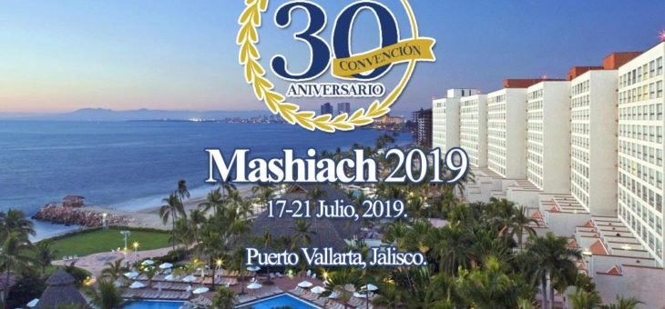 "XXX National Conference ""Mashiach 2019"", Messianic Jewish Alliance of Mexico"